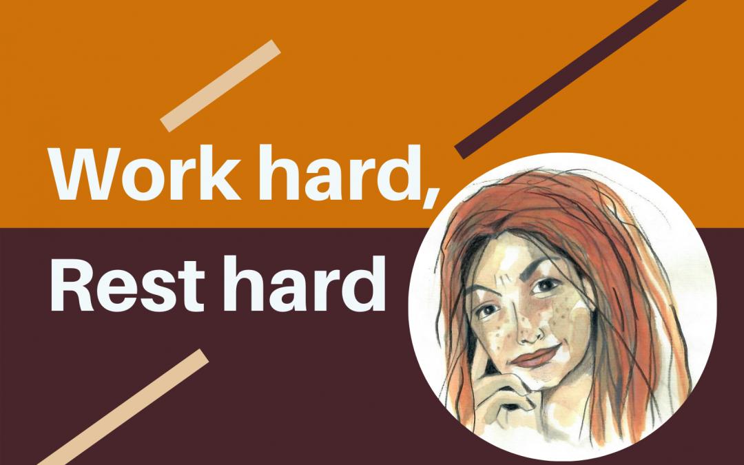 Work hard, rest hard